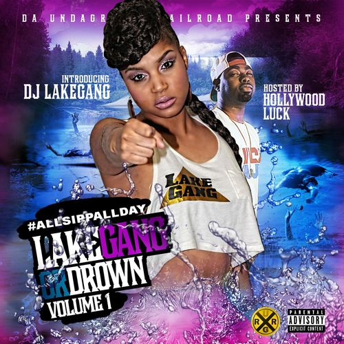 "DJLakeGang Drops Her Highly Anticipated Mixtape ""LakeGang Or Drown Vol. """